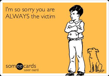 im a victim
