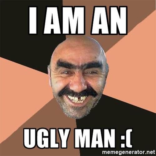 ugly guy funny meme