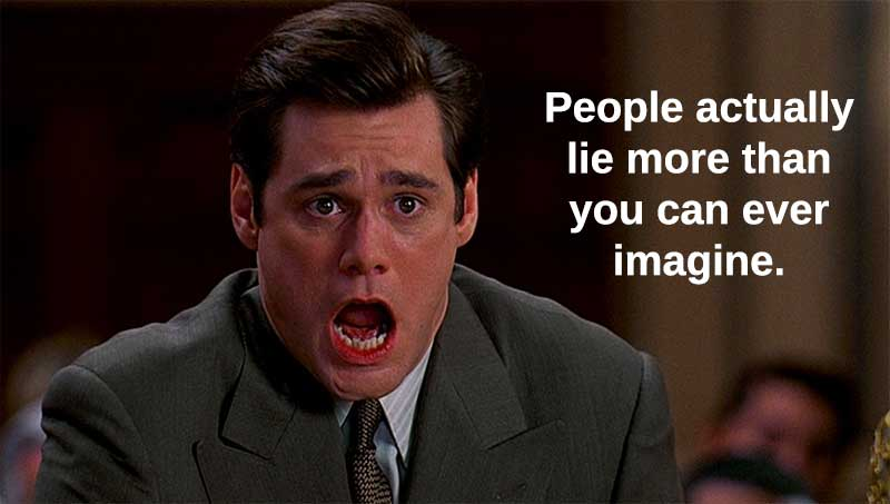 people lie all the time