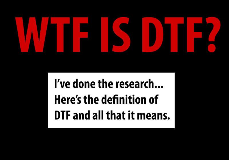 Definition of DTF